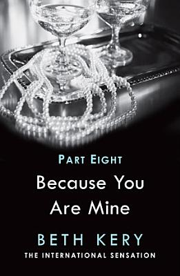 Because I Am Yours  Because You Are Mine Part Eight