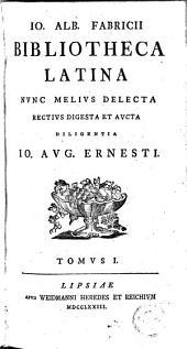 Io. Alb. Fabricii Bibliotheca Latina: Volume 1