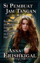 Si Pembuat Jam Tangan: Sebuah Novelle: (Edisi Melayu) (Malay Edition)