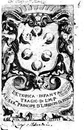 L' Etiopica infanta tragic. di L. M. P. al ser.mo principe Lorenzo di Toscana