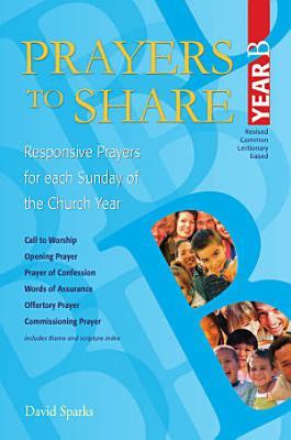 Prayers To Share Year B
