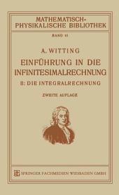 Einführung in die Infinitesimalrechnung: II: Die Integralrechnung, Ausgabe 2
