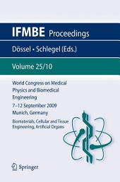 World Congress on Medical Physics and Biomedical Engineering September 7 - 12, 2009 Munich, Germany: Vol. 25/X Biomaterials, Cellular and Tissue Engineering, Artificial Organs