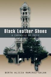 BLACK LEATHER SHOES: A CHRONICLE OF EXILE
