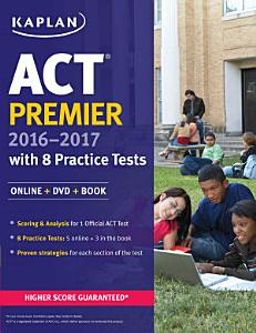 ACT Premier 2016 2017 with 8 Practice Tests Book
