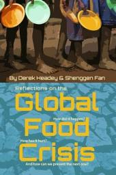 Reflections on the Global Food Crisis: How Did It Happen? How Has It Hurt? and How Can We Prevent the Next One?