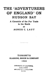 "The ""Adventurers of England"" on Hudson Bay: A Chronicle of the Fur Trade in the North"