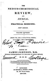 The Medico-chirurgical Review and Journal of Practical Medicine: Volume 15