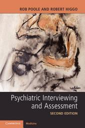 Psychiatric Interviewing and Assessment: Edition 2