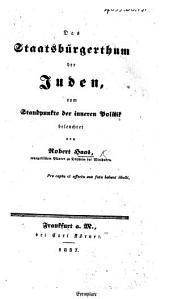 Das Staatsbürgerthum der Juden, vom Standpunkte der inneren Politik beleuchtet