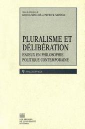 Pluralisme et délibération: enjeux en philosophie politique contemporaine