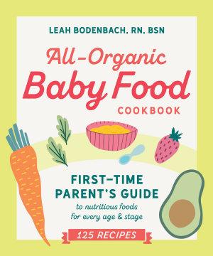 All Organic Baby Food Cookbook PDF