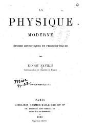 La physique moderne: études historiques et philosophiques