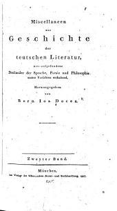 Miscellaneen zur Geschichte der teutschen Literatur: neu-aufgefundene denkmäler der Sprache, Poesie und Philosophie unsrer vorfahren enthaltend, Band 2