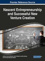 Nascent Entrepreneurship and Successful New Venture Creation PDF