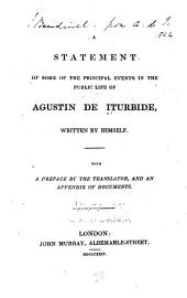A statement of some of the principal events in the public life of Agustín de Iturbide