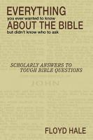 Everything You Ever Wanted to Know About the Bible But Didn t Know Who to Ask PDF