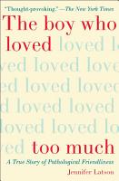 The Boy Who Loved Too Much PDF