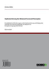Implementierung des Balanced Scorecard Konzeptes: Grundsätzliche Anforderungen an die Implementierung und Analyse des niedrigen Durchdringungsgrades am Beispiel von Energieversorgungsunternehmen