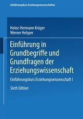 Einführung in Grundbegriffe und Grundfragen der Erziehungswissenschaft: Ausgabe 6