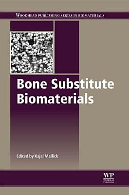 Bone Substitute Biomaterials