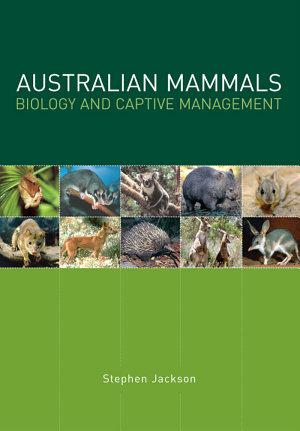 Australian Mammals  Biology and Captive Management PDF