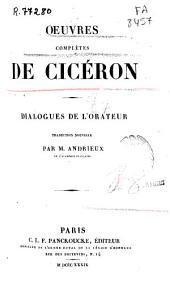 Oeuvres complètes de Cicéron: Dialogues de l'orateur
