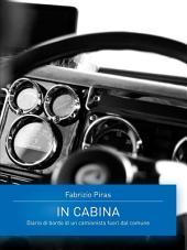 In Cabina - Diario di un camionista fuori dal comune