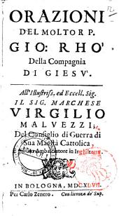 Orazioni del molto R.P. Gio. Rho' della Compagnia di Giesu'. All'illustriss. ... marchese Virgilio Maluezzi; ..