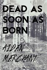 Dead As Soon As Born