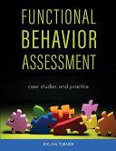 Functional Behavior Assessment: Case Studies and Practice