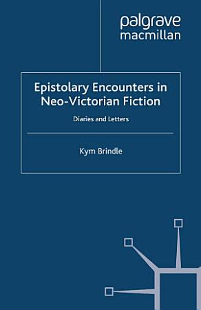 Epistolary Encounters in Neo Victorian Fiction PDF