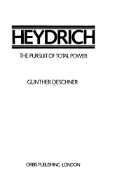 Heydrich, the Pursuit of Total Power