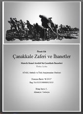 Çanakkale Zaferi ve İhanetler: Mustafa Kemal Atatürk'ün Çanakkale İhanetleri