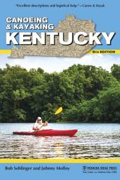 Canoeing & Kayaking Kentucky: Edition 6