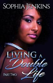 Living A Double Life: Part Two