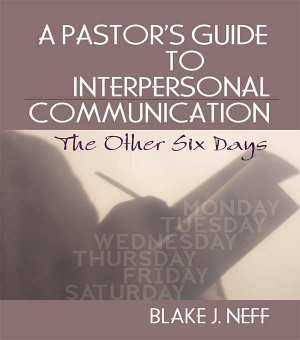 A Pastor s Guide to Interpersonal Communication