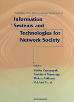 Information Systems And Technologies For Network Society: Proceedings Of The Ipsj International Symposium