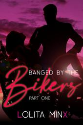 Banged by the Bikers - Part 1 (Group Menage Sex / Gangbang Biker Erotica)