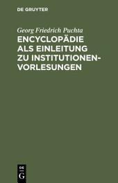 Encyclopädie als Einleitung zu Institutionen-vorlesungen