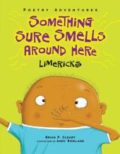 Something Sure Smells Around Here: Limericks