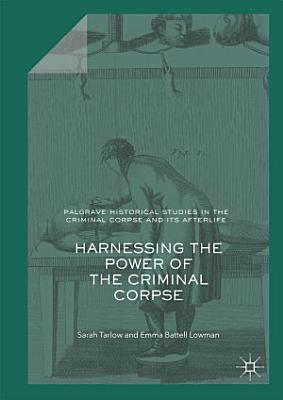 Harnessing the Power of the Criminal Corpse