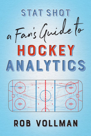 Stat Shot  A Fan   s Guide to Hockey Analytics