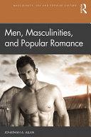 Men, Masculinities, and Popular Romance