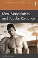 Men  Masculinities  and Popular Romance PDF