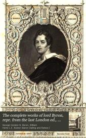The complete works of lord Byron, repr. from the last London ed., containing considerable additions; to which is prefixed a life, by H. L. Bulwer: Volume 1