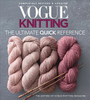 Vogue(r) Knitting the Ultimate Quick Reference