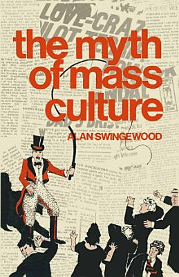 The Myth of Mass Culture PDF