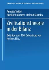Zivilisationstheorie in der Bilanz: Beiträge zum 100. Geburtstag von Norbert Elias