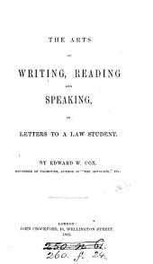 The arts of writing, reading, and speaking, in letters to a law student